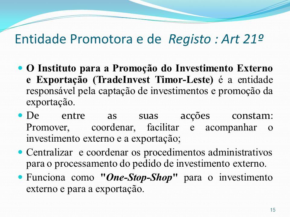 Entidade Promotora e de Registo : Art 21º