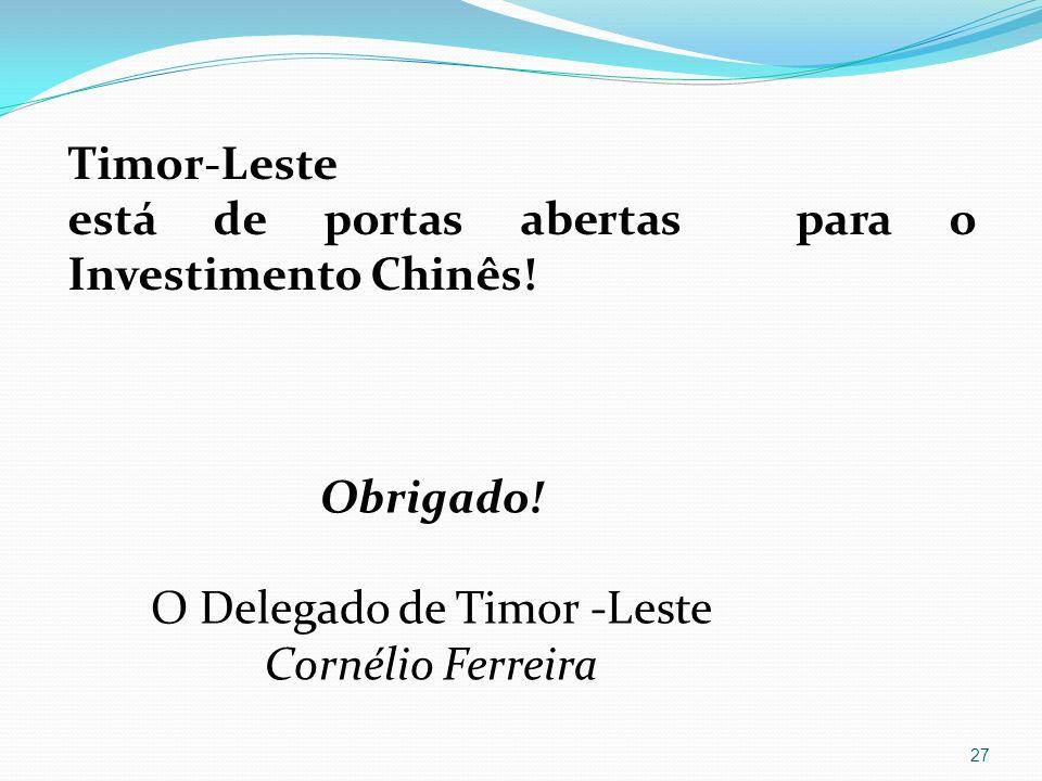 Obrigado O Delegado de Timor Leste Cornélio Ferreira