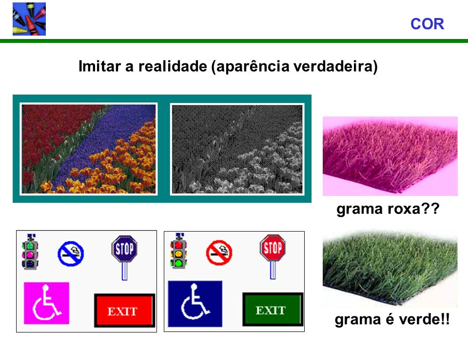 COR Imitar a realidade (aparência verdadeira) grama roxa grama é verde!!