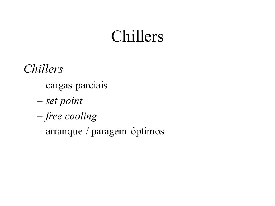 Chillers Chillers cargas parciais set point free cooling
