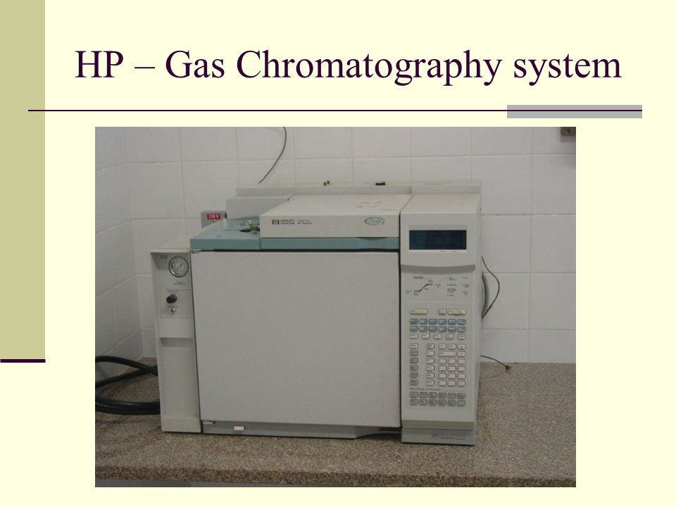 HP – Gas Chromatography system