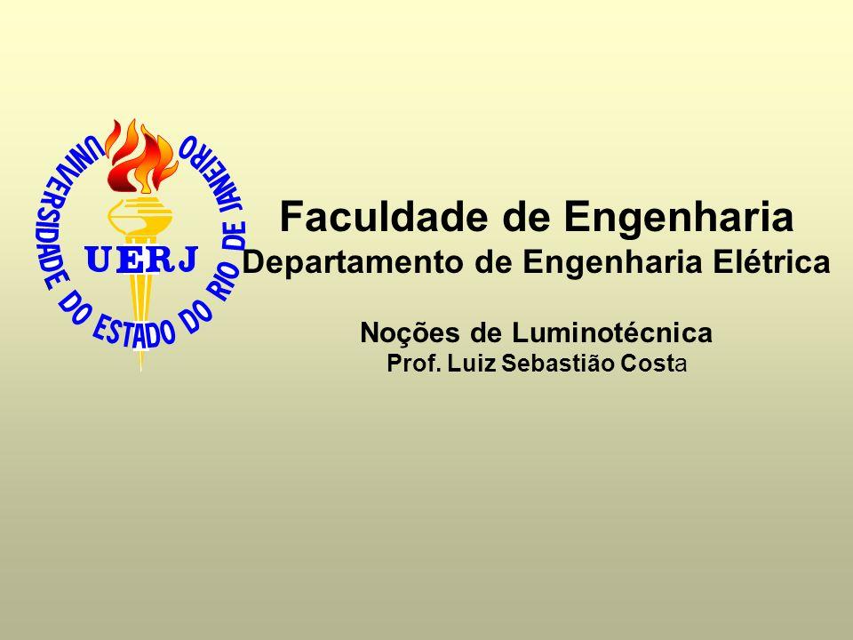 Faculdade de Engenharia Noções de Luminotécnica