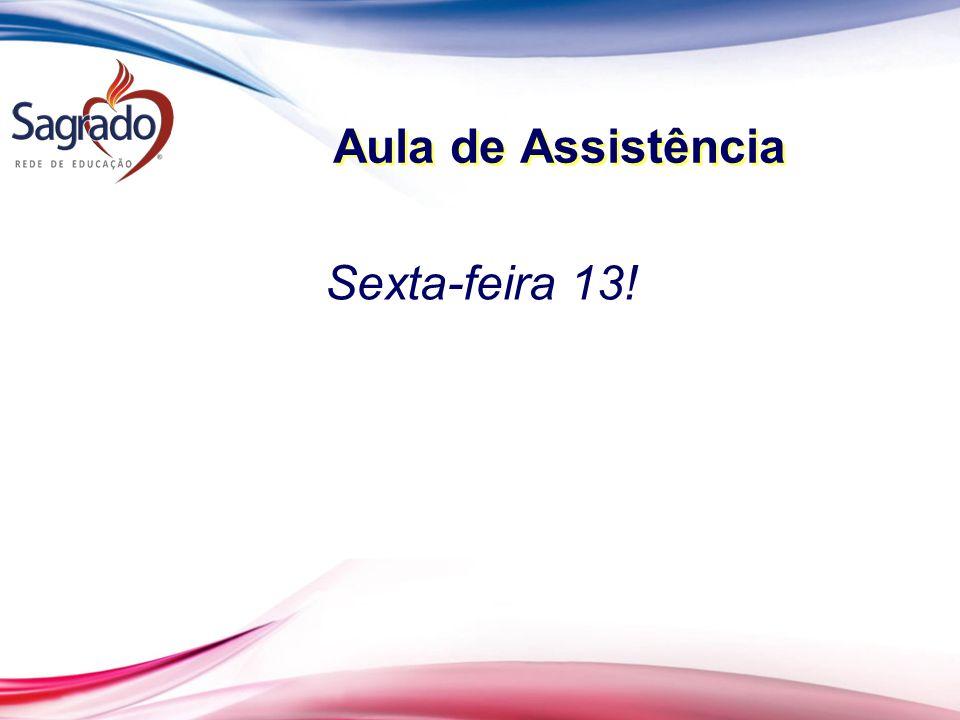 Aula de Assistência Sexta-feira 13!
