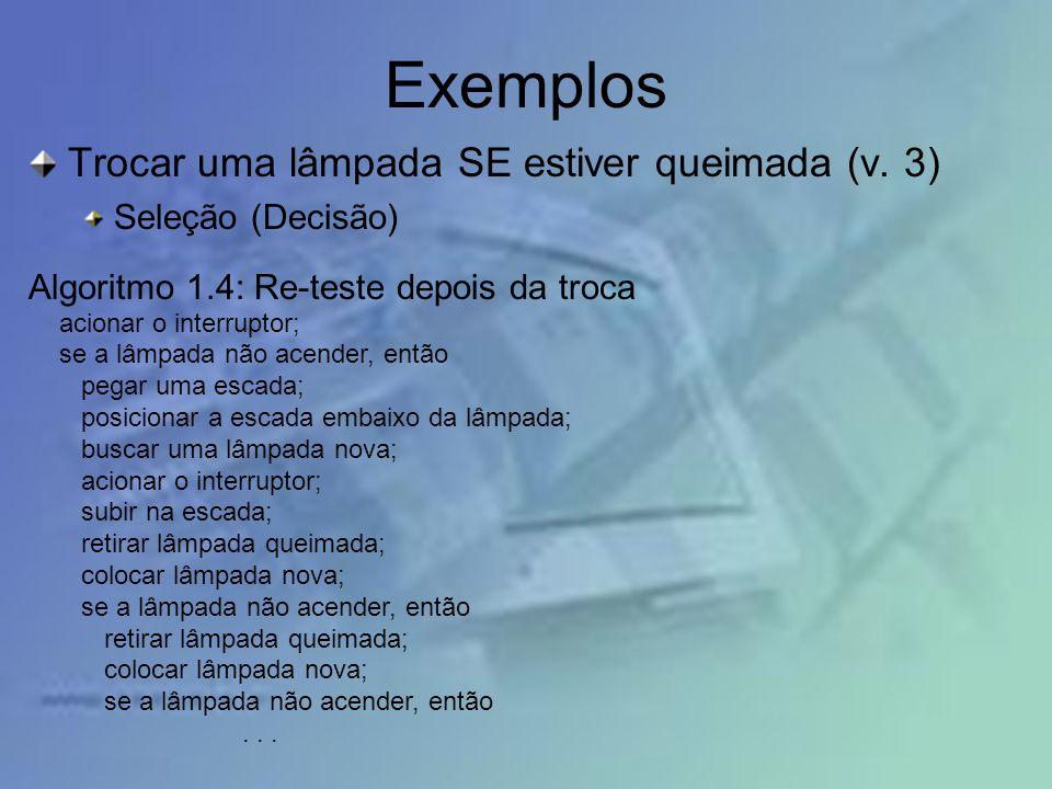 Exemplos Trocar uma lâmpada SE estiver queimada (v. 3)