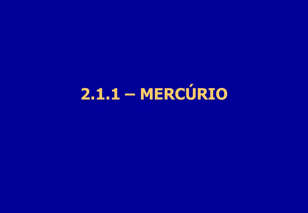 2.1.1 – MERCÚRIO