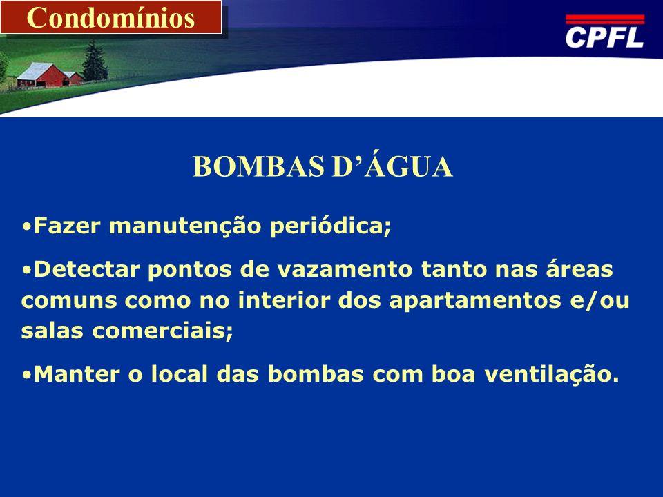 Condomínios BOMBAS D'ÁGUA Fazer manutenção periódica;