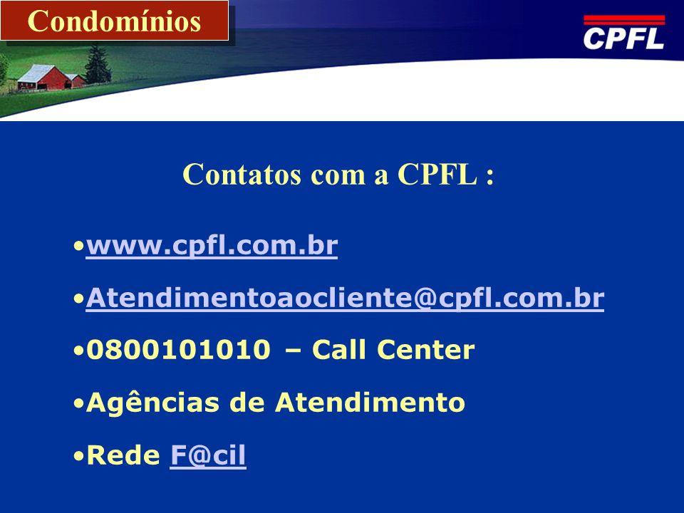 Condomínios Contatos com a CPFL : www.cpfl.com.br