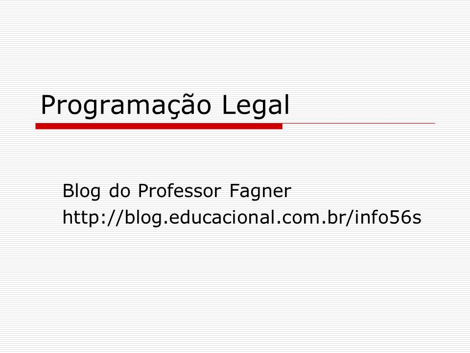 Blog do Professor Fagner http://blog.educacional.com.br/info56s
