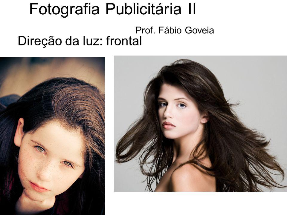 Fotografia Publicitária II Prof. Fábio Goveia