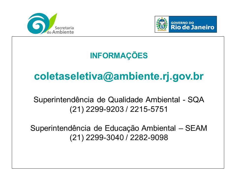coletaseletiva@ambiente.rj.gov.br INFORMAÇÕES