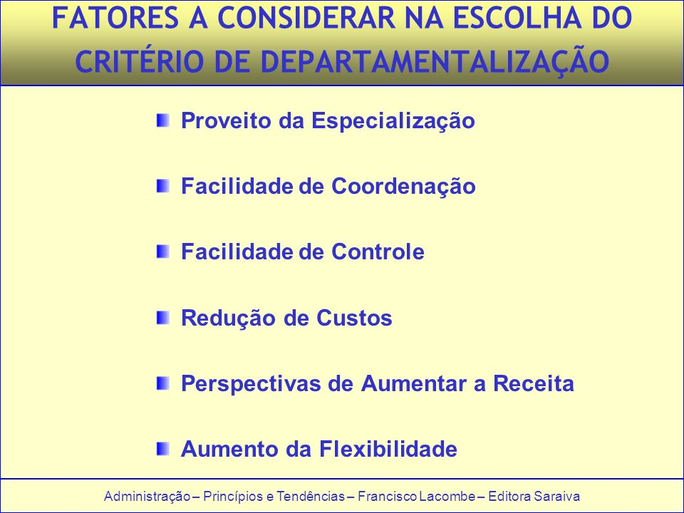 FATORES A CONSIDERAR NA ESCOLHA DO CRITÉRIO DE DEPARTAMENTALIZAÇÃO