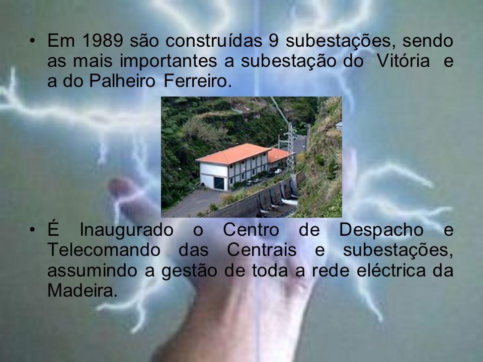 Em 1989 são construídas 9 subestações, sendo as mais importantes a subestação do Vitória e a do Palheiro Ferreiro.