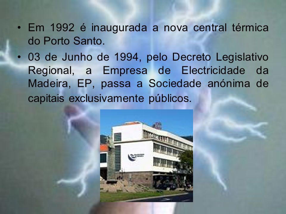Em 1992 é inaugurada a nova central térmica do Porto Santo.