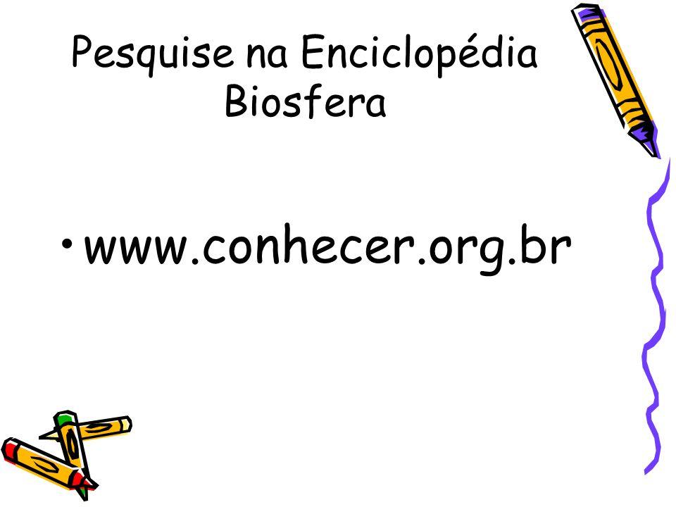 Pesquise na Enciclopédia Biosfera