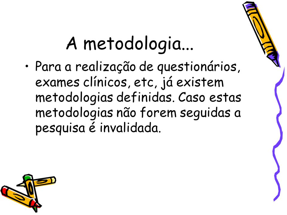 A metodologia...
