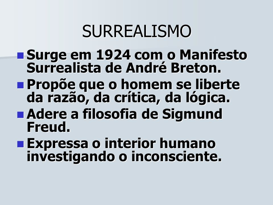 SURREALISMO Surge em 1924 com o Manifesto Surrealista de André Breton.