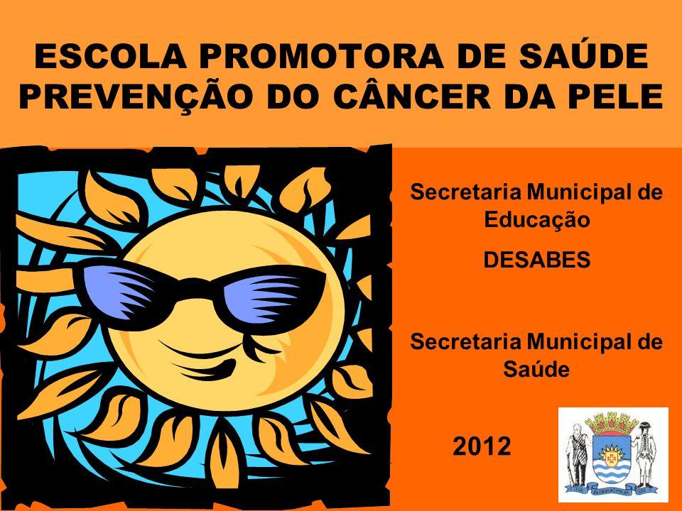 ESCOLA PROMOTORA DE SAÚDE PREVENÇÃO DO CÂNCER DA PELE