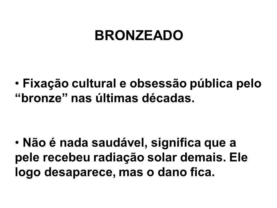 BRONZEADO Fixação cultural e obsessão pública pelo bronze nas últimas décadas.