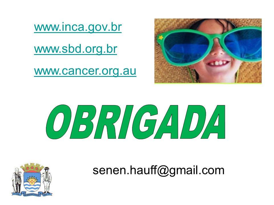 OBRIGADA www.inca.gov.br www.sbd.org.br www.cancer.org.au