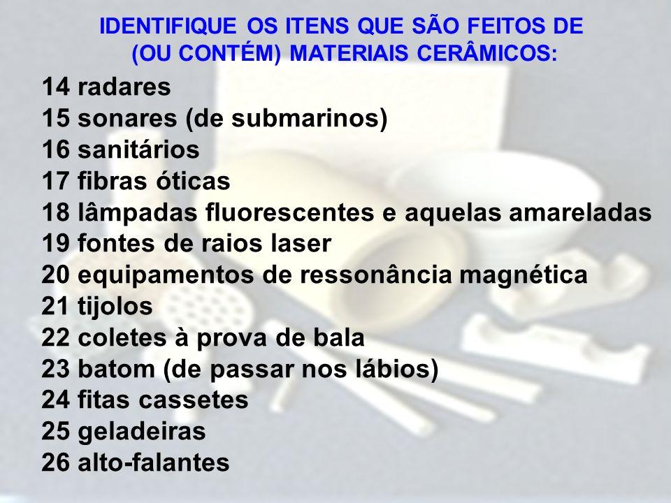 15 sonares (de submarinos) 16 sanitários 17 fibras óticas