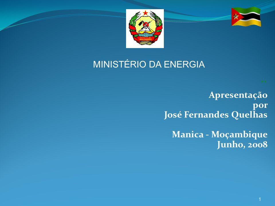 ´` MINISTÉRIO DA ENERGIA Apresentação por José Fernandes Quelhas