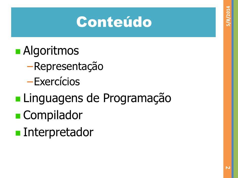 Conteúdo Algoritmos Linguagens de Programação Compilador Interpretador