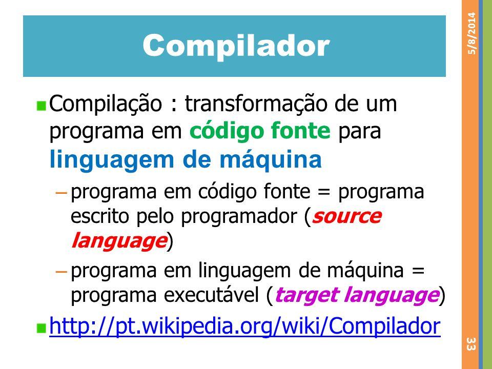 Compilador 3/30/2017. Compilação : transformação de um programa em código fonte para linguagem de máquina.