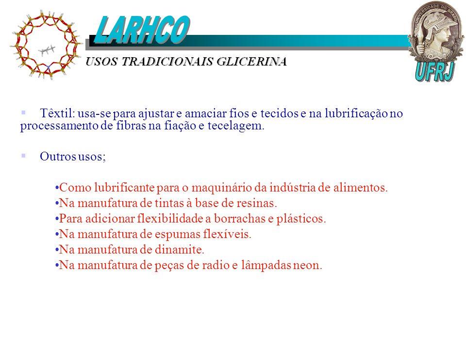 LARHCO UFRJ. Têxtil: usa-se para ajustar e amaciar fios e tecidos e na lubrificação no processamento de fibras na fiação e tecelagem.