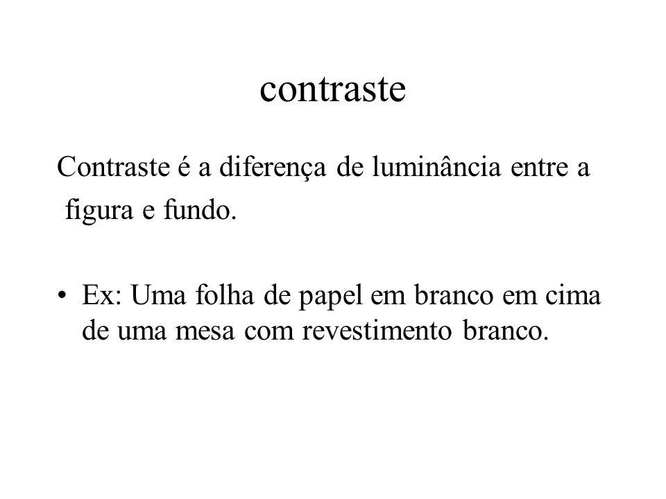 contraste Contraste é a diferença de luminância entre a