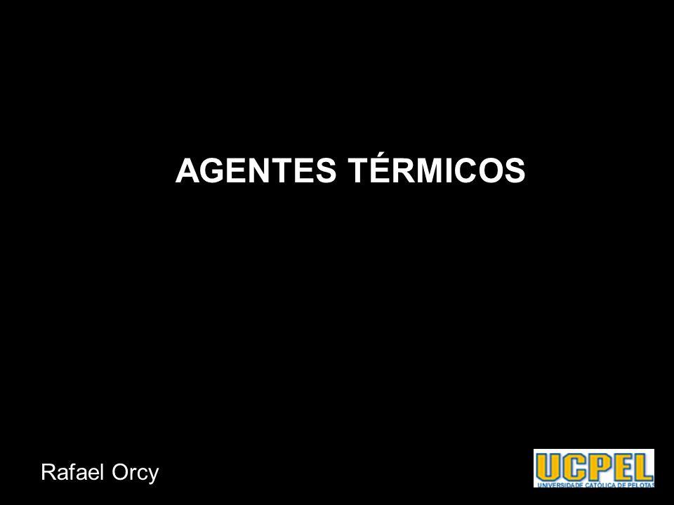 AGENTES TÉRMICOS Rafael Orcy