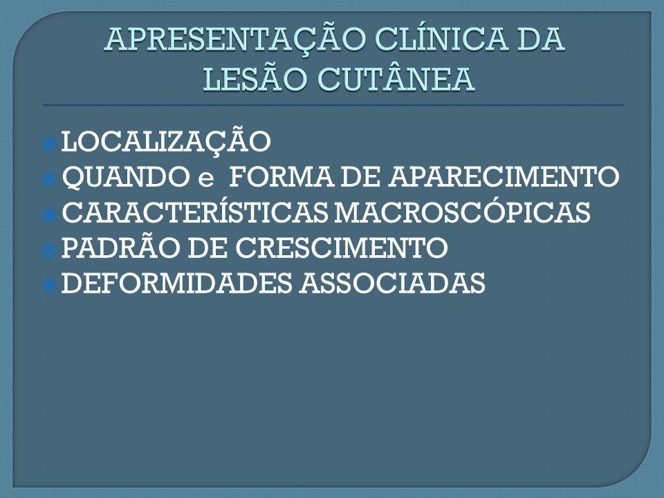 APRESENTAÇÃO CLÍNICA DA LESÃO CUTÂNEA