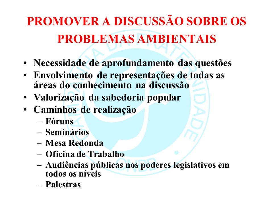 PROMOVER A DISCUSSÃO SOBRE OS PROBLEMAS AMBIENTAIS