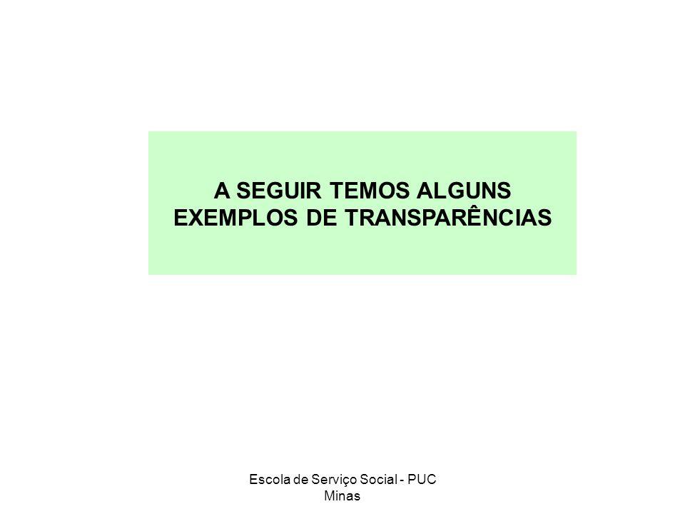 A SEGUIR TEMOS ALGUNS EXEMPLOS DE TRANSPARÊNCIAS