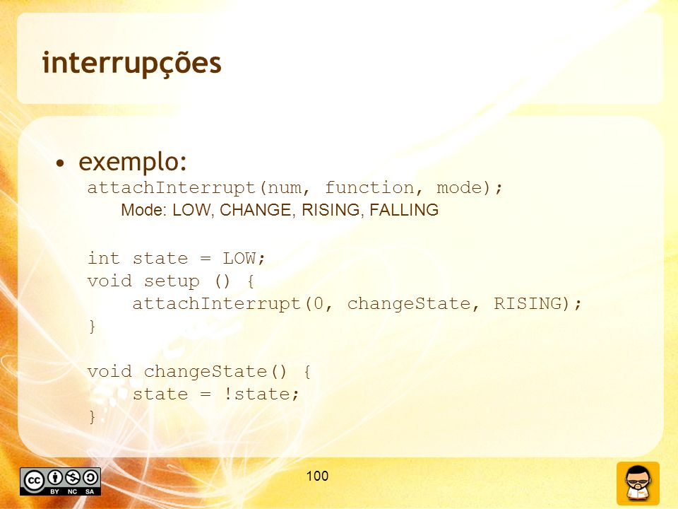 interrupções exemplo: attachInterrupt(num, function, mode);