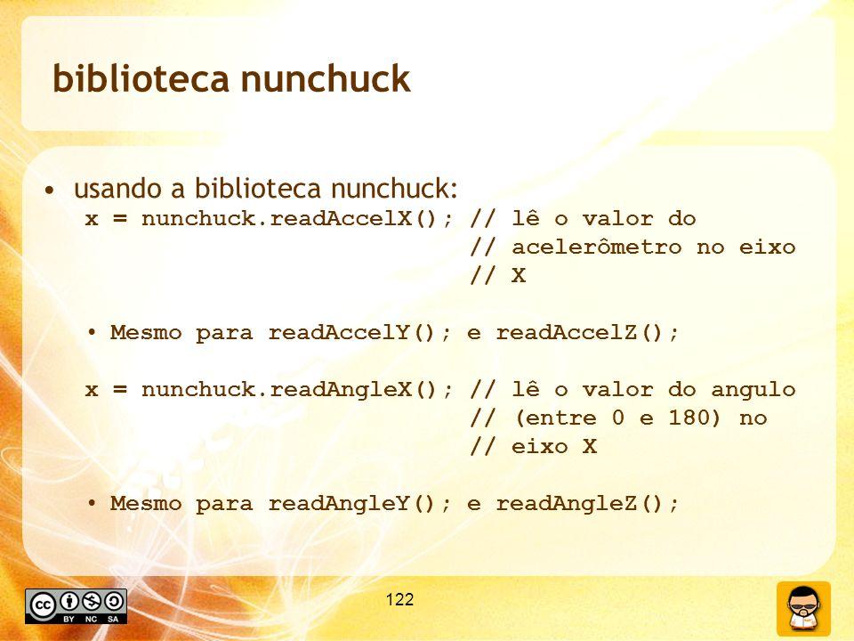 biblioteca nunchuck usando a biblioteca nunchuck: