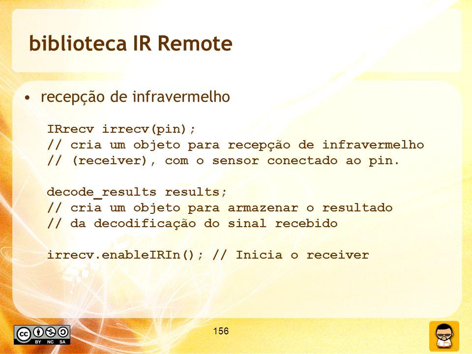 biblioteca IR Remote recepção de infravermelho IRrecv irrecv(pin);