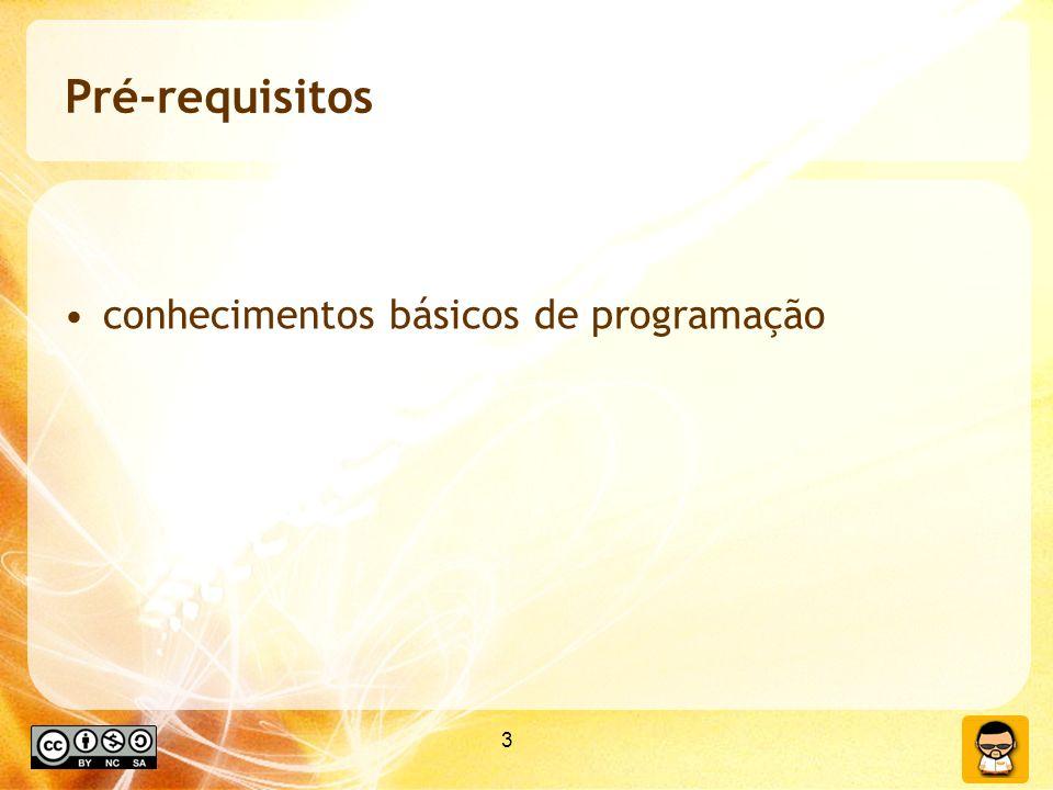 Pré-requisitos conhecimentos básicos de programação 3 3