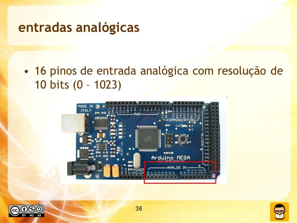 entradas analógicas 16 pinos de entrada analógica com resolução de 10 bits (0 – 1023) 36 36