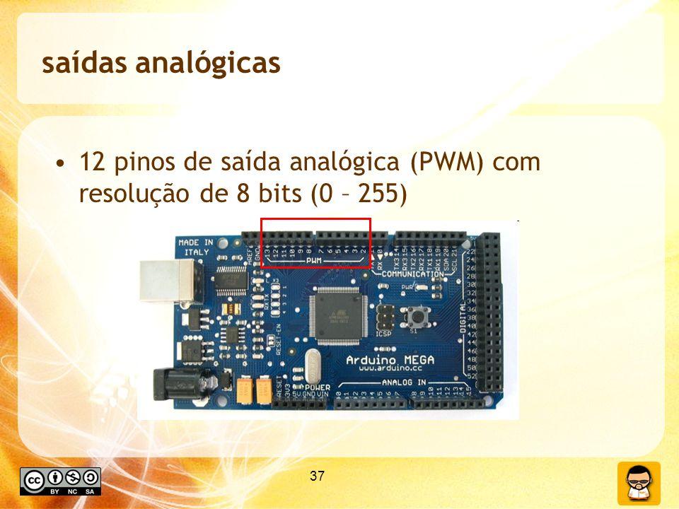 saídas analógicas 12 pinos de saída analógica (PWM) com resolução de 8 bits (0 – 255) 37 37
