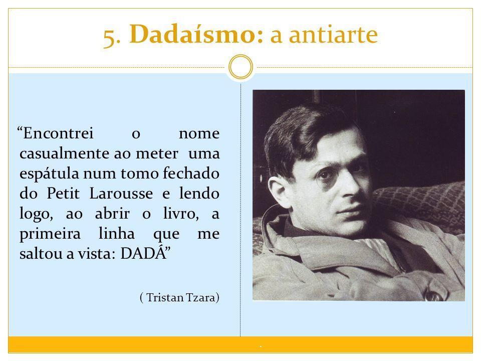5. Dadaísmo: a antiarte