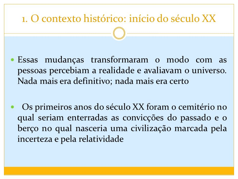1. O contexto histórico: início do século XX