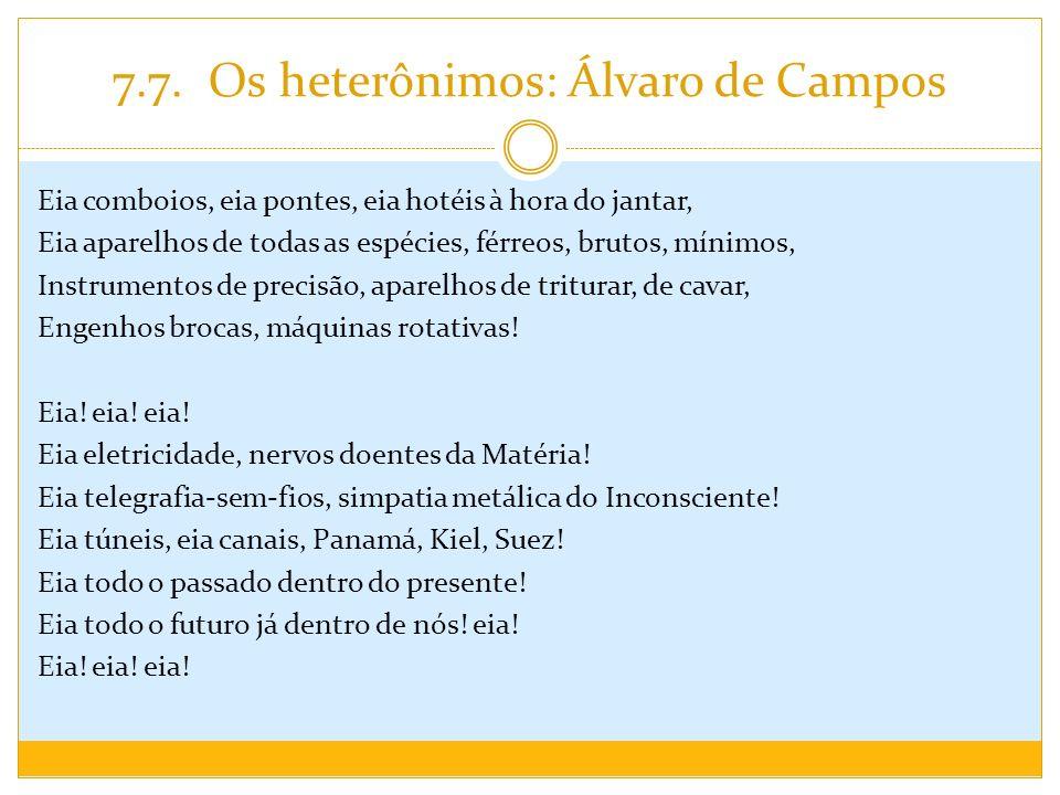 7.7. Os heterônimos: Álvaro de Campos