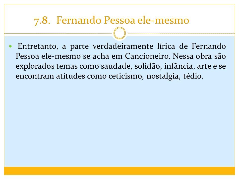 7.8. Fernando Pessoa ele-mesmo
