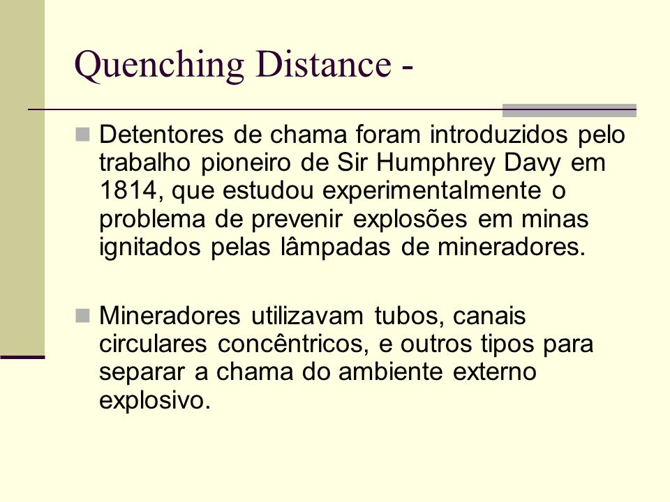 Quenching Distance -