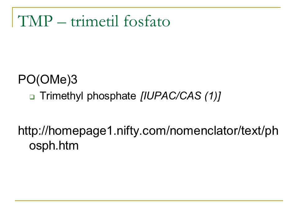 TMP – trimetil fosfato PO(OMe)3