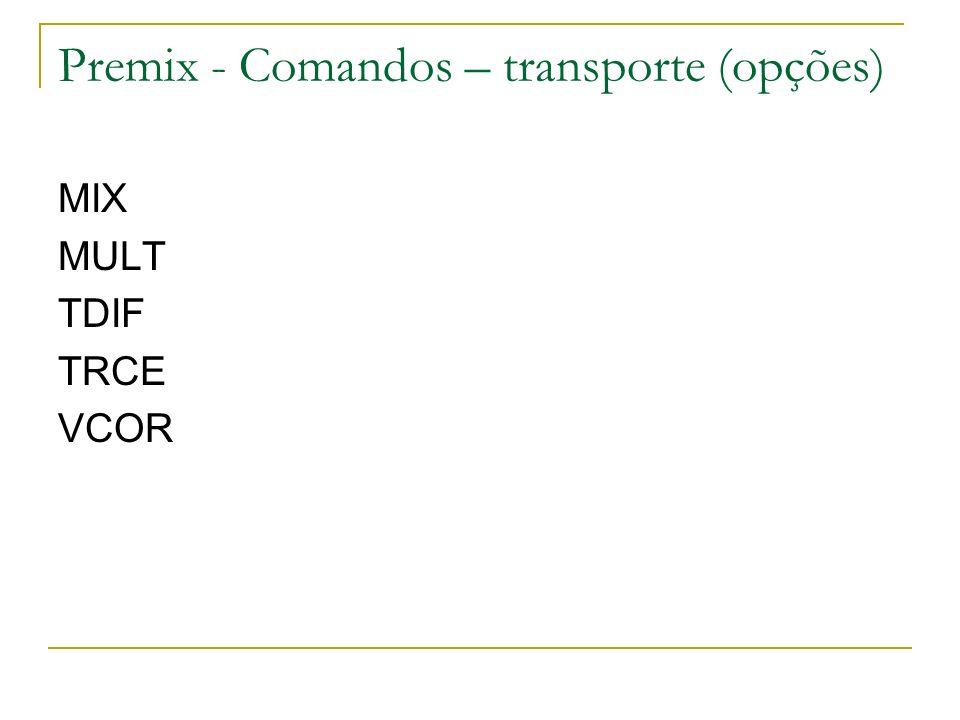 Premix - Comandos – transporte (opções)