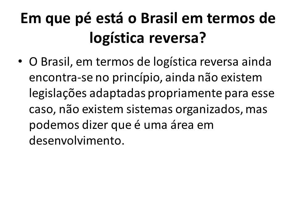 Em que pé está o Brasil em termos de logística reversa