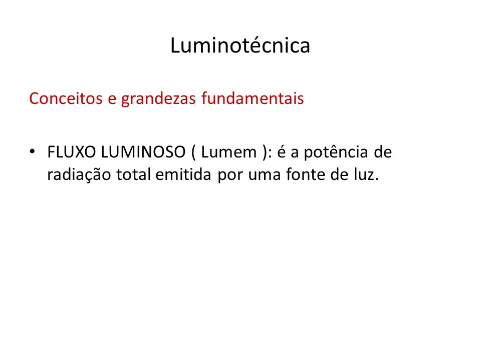 Luminotécnica Conceitos e grandezas fundamentais