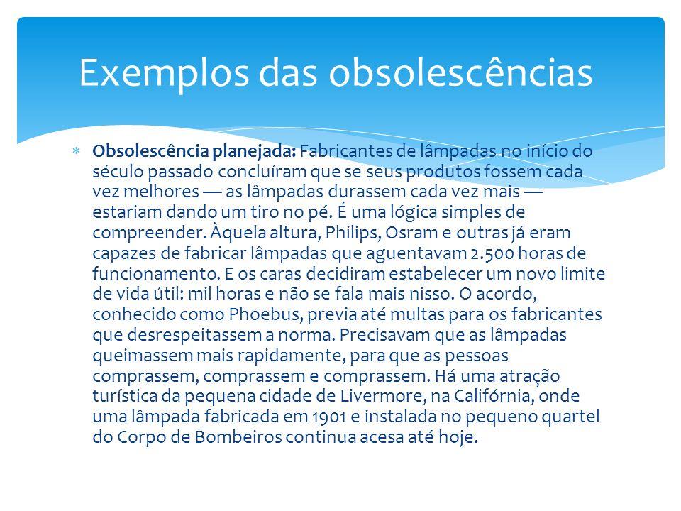 Exemplos das obsolescências