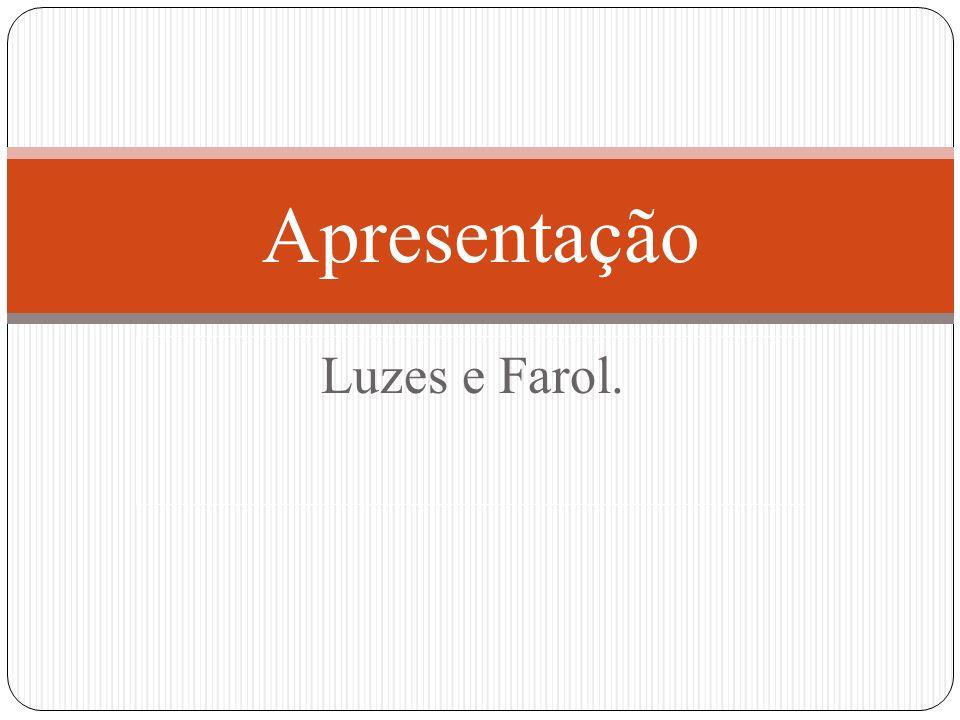 Apresentação Luzes e Farol.